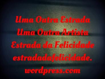 Estrada da Felicidade estradadafelicidade.wordpress.com
